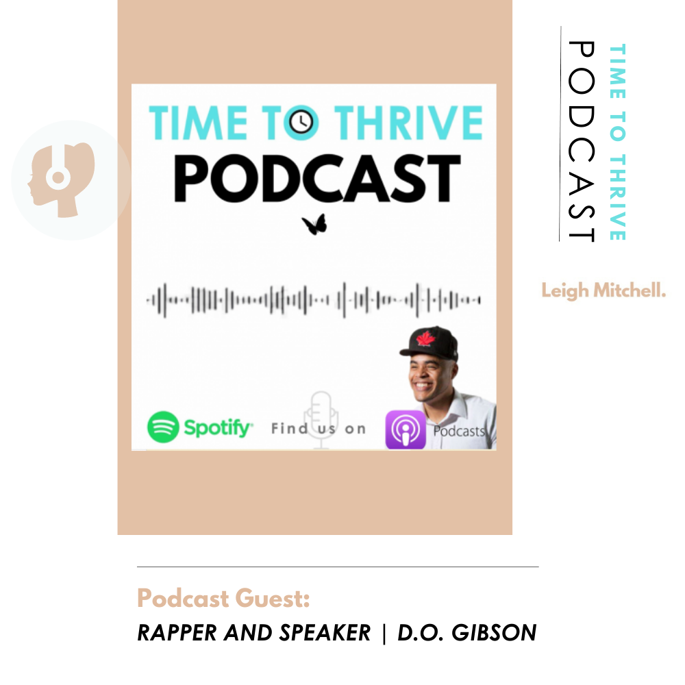 Time to Thrive Podcast: D.O.Gibson on his journey in business as a musician, author and a speaker in schools